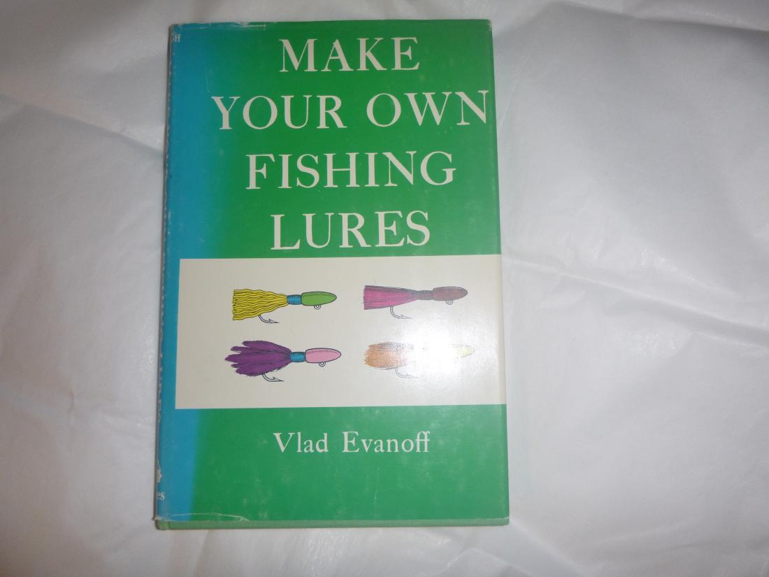 Book vlad evanoff make your own fishing lures general for Make your own fishing lures