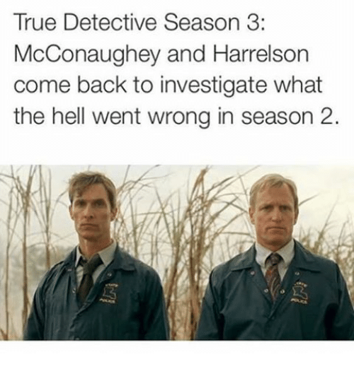 true-detective-season-3-mcconaughey-and-harrelson-come-back-to-2573487.png