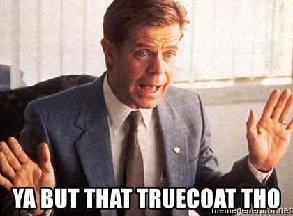 ya-but-that-truecoat-tho.jpg