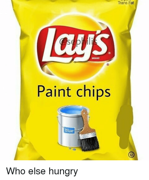 trans-fat-paint-chips-who-else-hungry-21391450.png